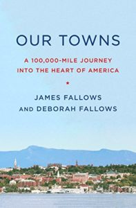 The best books on America's Increasingly Challenged Position in World Affairs - Our Towns: A 100,000-Mile Journey into the Heart of America by Deborah Fallows & James Fallows
