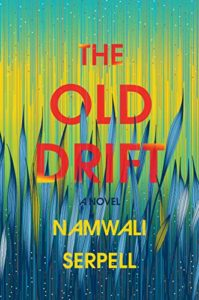 The Best Science Fiction of 2020 - The Old Drift: A Novel by Namwali Serpell