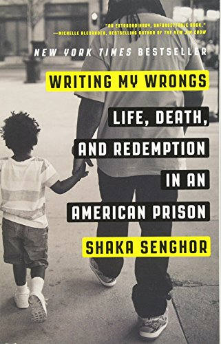 The Best of Prison Literature - Writing My Wrongs: Life, Death, and Redemption in an American Prison by Shaka Senghor