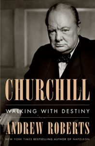 The best books on Napoleon - Churchill: Walking with Destiny by Andrew Roberts