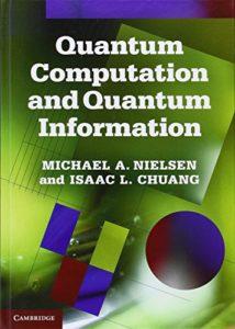 The Best Quantum Computing Books - Quantum Computation and Quantum Information Michael Nielsen and Isaac Chuang
