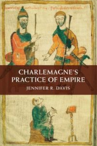 The best books on Charlemagne - Charlemagne's Practice of Empire by Jennifer Davis