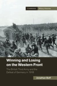 The best books on World War I - Winning and Losing on the Western Front: The British Third Army and the Defeat of Germany in 1918 by Jonathan Boff