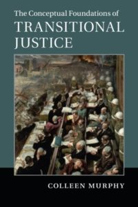 The best books on Transitional Justice - The Conceptual Foundations of Transitional Justice by Colleen Murphy