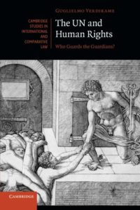 The best books on Italian Political Philosophy - The UN and Human Rights: Who Guards the Guardians? by Guglielmo Verdirame
