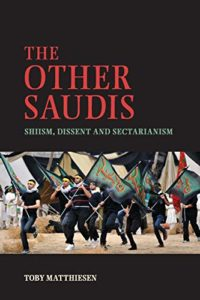 The best books on Saudi Arabia - The Other Saudis: Shiism, Dissent and Sectarianism by Toby Matthiesen