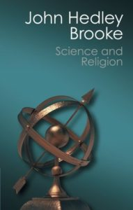 The best books on The History of Science and Religion - Science and Religion: Some Historical Perspectives by John Hedley Brooke