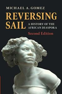 The best books on The Ghana - Reversing Sail: A History of the African Diaspora by Michael Gomez