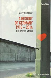 The best books on Auschwitz - A History of Germany 1918–2014: The Divided Nation by Mary Fulbrook