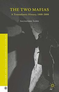 The Best Books on the Mafia - The Two Mafias: A Transatlantic History, 1888-2008 by Salvatore Lupo