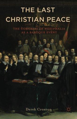 Westphalia: the Last Christian Peace 1643-48 by Derek Croxton