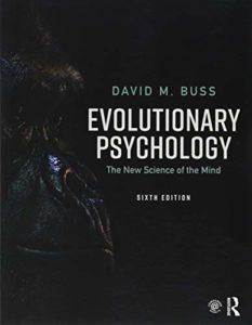 The best books on Evolutionary Psychology - Evolutionary Psychology: The New Science of the Mind by David M Buss