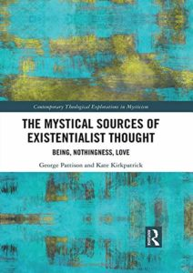 The Best Simone de Beauvoir Books - The Mystical Sources of Existentialist Thought: Being, Nothingness, Love by George Pattison & Kate Kirkpatrick