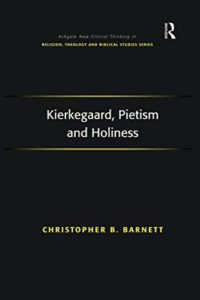 The best books on Søren Kierkegaard - Kierkegaard, Pietism and Holiness by Christopher Barnett