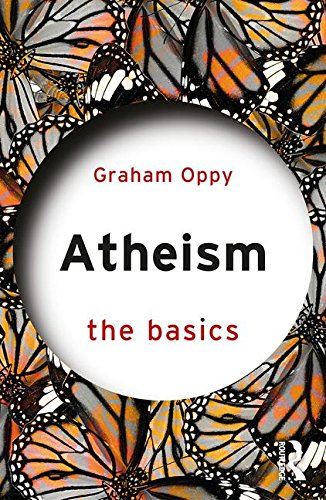 The best books on Atheist Philosophy of Religion - Atheism: The Basics by Graham Oppy