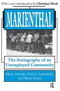 The best books on The Best Books on the Future of Work - Marienthal: The Sociography of an Unemployed Community by Hans Zeisel, Marie Jahoda & Paul F Lazarsfeld
