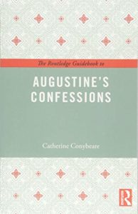 The Best Augustine Books - The Routledge Guidebook to Augustine's Confessions by Catherine Conybeare