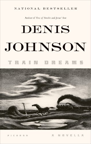 The Best Books of Landscape Writing - Train Dreams: A Novella by Denis Johnson