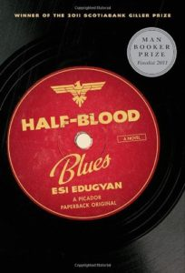 Esi Edugyan on Books That Influenced Her - Half-Blood Blues by Esi Edugyan