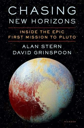 The Best Science Books of 2018 - Chasing New Horizons: Inside the Epic First Mission to Pluto by Alan Stern & David Grinspoon