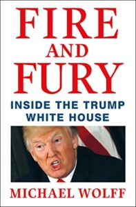The best books on Donald Trump - Fire and Fury: Inside the Trump White House by Michael Wolff
