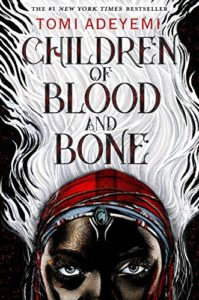 Best West African Fantasy Books for Teenagers - Children of Blood and Bone by Tomi Adeyemi