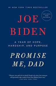 The best books on Joe Biden - Promise Me, Dad by Joe Biden