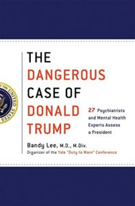 The Best Donald Trump Books - The Dangerous Case of Donald Trump by Bandy Lee