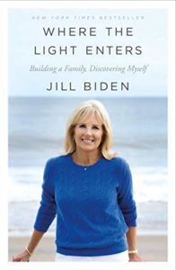 The best books on Joe Biden - Where the Light Enters by Jill Biden