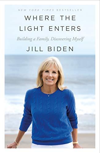 Where the Light Enters by Jill Biden