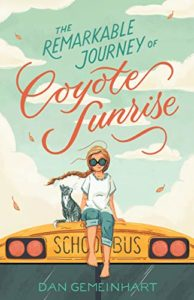 The Best Kids' Books of 2019 - The Remarkable Journey of Coyote Sunrise by Dan Gemeinhart
