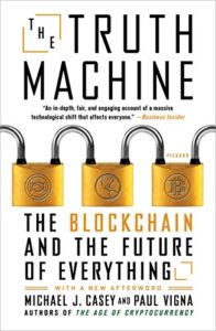 The best books on Blockchain - The Truth Machine: The Blockchain and the Future of Everything Michael Casey and Paul Vigna