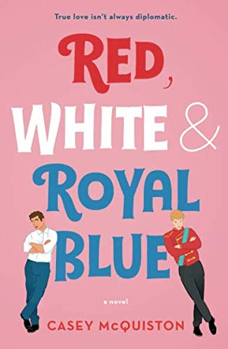 Summer Reading 2019: The Best Romance Books - Red, White & Royal Blue by Casey McQuiston