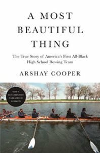 The Best Audiobooks of 2020 - A Most Beautiful Thing: The True Story of America's First All-Black High School Rowing Team by Adam Lazarre-White (narrator) & Arshay Cooper