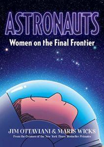 Astronauts: Women on the Final Frontier by Jim Ottaviani & Maris Wicks