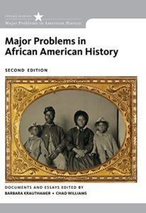 The Best Books for Juneteenth - Major Problems in African American History Barbara Krauthamer and Chad Williams (editors)