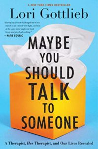 The Best Self-Help Books of 2019 - Maybe You Should Talk to Someone: A Therapist, Her Therapist, and Our Lives Revealed by Lori Gottlieb
