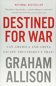 The best books on Effective Altruism - Destined for War: Can America and China Escape Thucydides's Trap? by Graham Allison