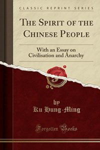 The best books on Understanding China - The Spirit of the Chinese People by Hung-ming Ku