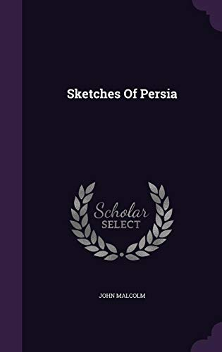 The best books on Iranian History - Sketches of Persia by Sir John Malcolm