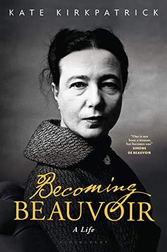 Becoming Beauvoir: A Life by Kate Kirkpatrick