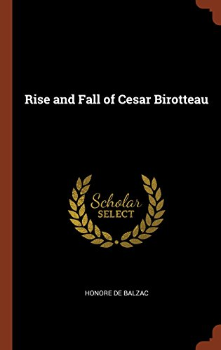 The best books on Bankruptcy - The Rise and Fall of Cesar Birotteau by Honoré de Balzac