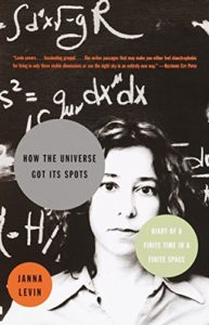 The Best Books on the Big Bang - How the Universe Got Its Spots: Diary of a Finite Time in a Finite Space by Janna Levin