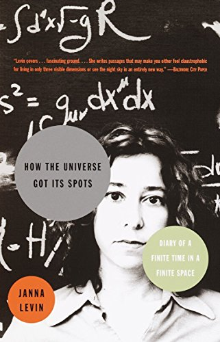 How the Universe Got Its Spots: Diary of a Finite Time in a Finite Space by Janna Levin