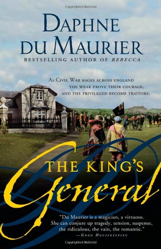 The Best Daphne du Maurier Books - The King's General by Daphne Du Maurier