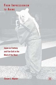 The best books on Manga and Anime - From Impressionism to Anime: Japan as Fantasy and Fan Cult in the Mind of the West by Susan J Napier