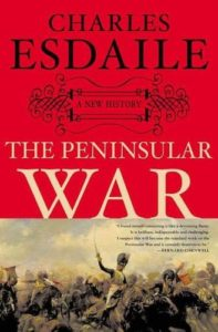 The best books on Goya and the art of biography - The Peninsular War: A New History by Charles Esdaile