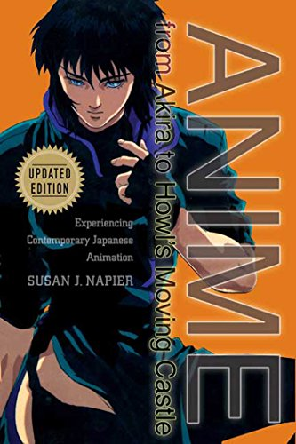 The best books on Manga and Anime - Anime from Akira to Howl's Moving Castle: Experiencing Contemporary Japanese Animation by Susan J Napier