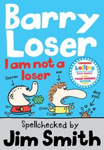 Books to Make Your Kids Laugh - Barry Loser: I Am Not a Loser by Jim Smith