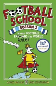 Best Football Books for 11 Year Olds - Football School Season 1: Where Football Explains the World by Alex Bellos, Ben Lyttleton & Spike Gerrell